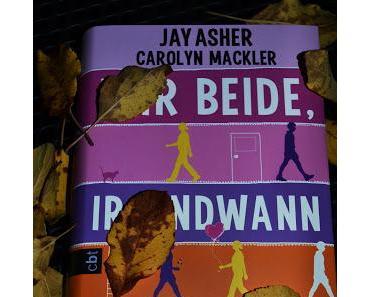 Wir beide, irgendwann - Jay Asher, Carolyn Mackler