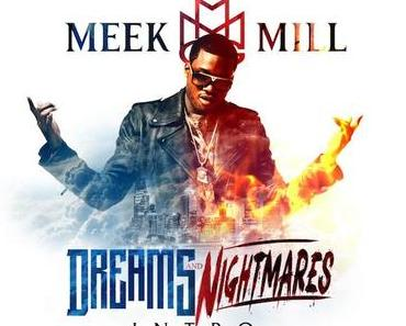 Meek Mill – Dreams & Nightmares Intro [Song]