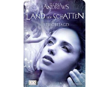 [Rezension] Spiegeljagd von Ilona Andrews (Land der Schatten #2)