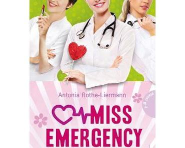[Quick Rezi] Miss Emergency 03- Liebe auf Rezept von Antonia Rothe- Liermann