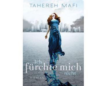 [Rezension] Ich fürchte mich nicht von Tahereh Mafi (Shatter me #1)