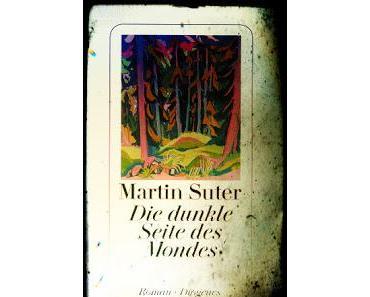 Martin Suter: Die dunkle Seite des Mondes.