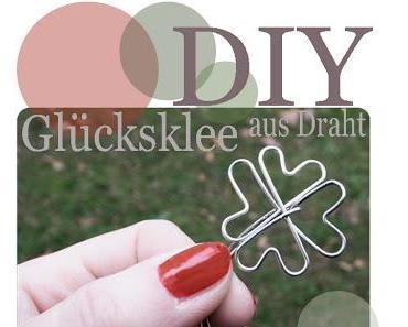 {DIY} Glücksklee aus Draht