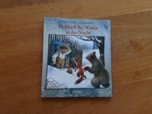 Bilderbuch: Es klopft bei Wanja in der Nacht