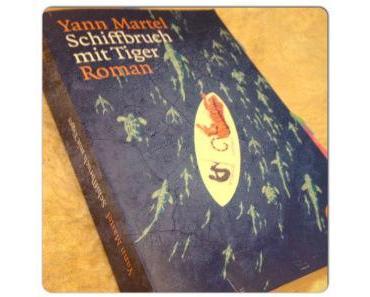 [Rezension] Schiffbruch mit Tiger von Yann Martel