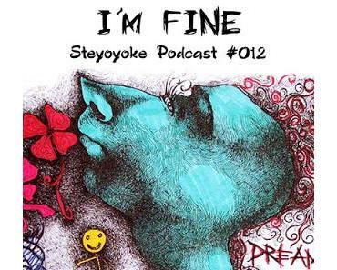 Happy Birthday Steyoyoke,Mixtape Empfehlung: I'm Fine - Steyoyoke Podcast #012