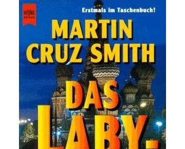 "Martin Cruz Smith – ""Das Labyrinth"""