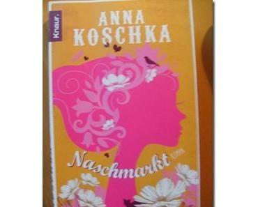 [Gelesen] Anna Koschka–Naschmarkt