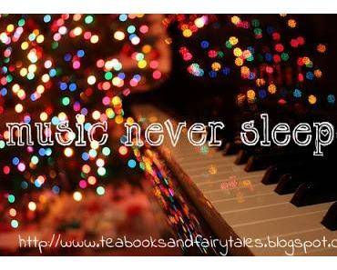 Music never sleeps.