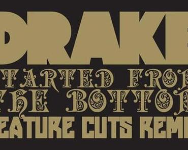 Drake – Started From The Bottom (Feature Cuts Remix) [Download x Stream]