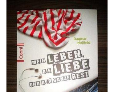 Mein Leben, die Liebe und der ganze Rest von Dagmar Hoßfeld