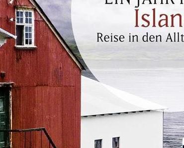 Tina Bauer - Ein Jahr in Island: Reise in den Alltag