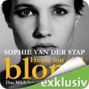 Heute bin ich blond von Sophie van der Stap