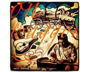 Matt Woosey Band - On The Waggon