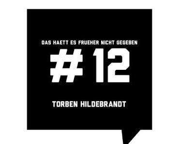 Torben Hildebrandt nimmt uns auf eine Zeitreise mit– Das haett es frueher nicht gegeben Podcast # 12