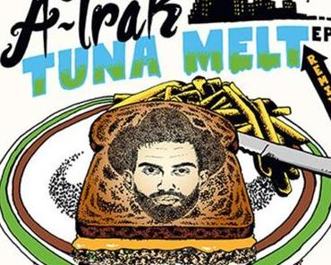 A-Trak – Tuna Melt (Remixes) [EP x Stream]
