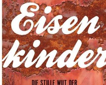 Sabine Rennefanz – Eisenkinder: Die stille Wut der Wendegeneration