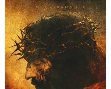 Review: DIE PASSION CHRISTI - Mel Gibsons bedenkliches Machwerk