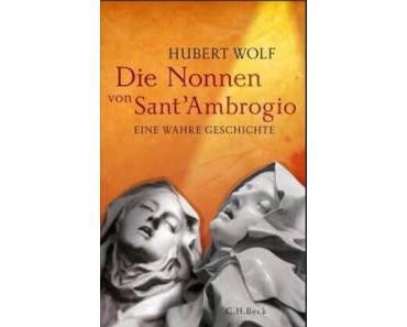 [Rezension] Die Nonnen von Sant'Ambrogio: Eine wahre Geschichte von Hubert Wolf