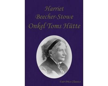 Harriet Beecher-Stowe – Onkel Toms Hütte