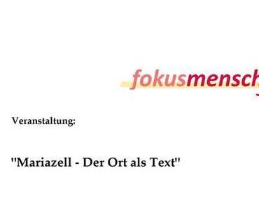 """Vorankündigung: """"Mariazell – Der Ort als Text"""" – Schreibworkshop mit Petra Ganglbauer"""