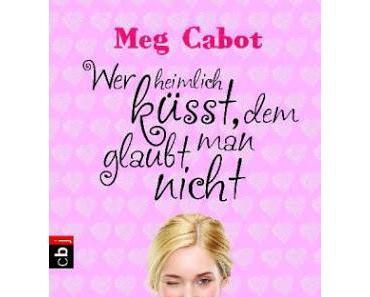 ♡ Rezension: Wer heimlich küsst, dem glaubt man nicht von Meg Cabot ♡