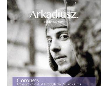 Shameless Selfpromotion: Corone's Treasure Chest Podcast #5  - ARKADIUSZ.