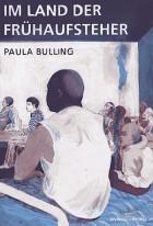 Paula Bulling - Im Land der Frühaufsteher