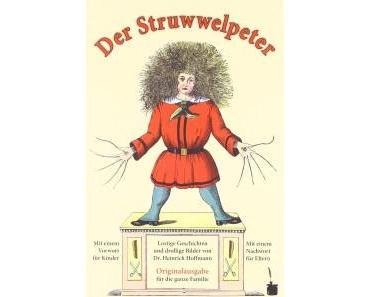 """""""Der Struwwelpeter"""": Ein Klassiker – ehrlich, lehrreich und stets aktuell"""
