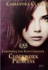 [Gemecker] Cover zu Clockwork Princess (Chronik der Schattenjäger #3)