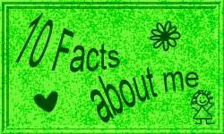 {10 Facts about me} #1