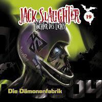 Rezension: Jack Slaughter 19 - Die Dämonenfabrik (Folgenreich)