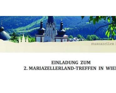 Einladung zum 2. Mariazellerland-Treffen in Wien