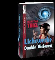 "Mini-Rezension/""Lichtwerke 1 - Dunkle Visionen"" von Sebastian Thiel (bookshouse)"