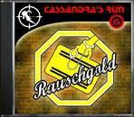 """Cassandra's Run – Teil 6, """"Rauschgold"""""""