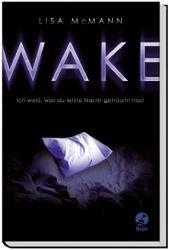 WAKE: Ich weiß, was du letzte Nacht geträumt hast - Lisa McMann