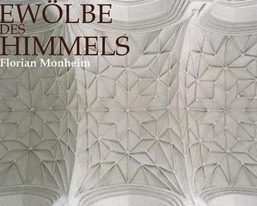 Bildband von Florian Monheim: Gewölbe des Himmels