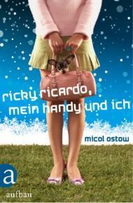 Ricky Ricardo, mein Handy und ich von Micol Ostow/Rezension