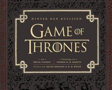 [Rezension] Game of Thrones - Hinter den Kulissen (Bryan Cogman)