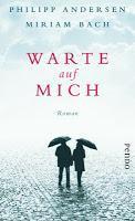 """""""Warte auf mich"""" von Philipp Andersen und Miriam Bach"""