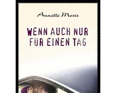 Rezension: Wenn auch nur für einen Tag von Annette Moser