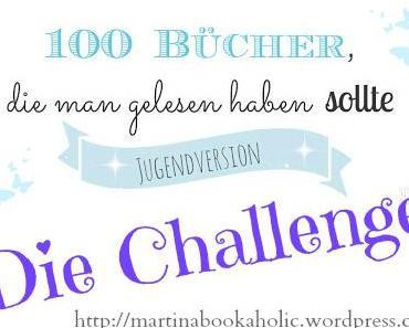 [Challenge] 100 Bücher, die man gelesen haben sollte