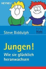 Rezension – Steve Biddulph: Jungen! Wie sie glücklich heranwachsen