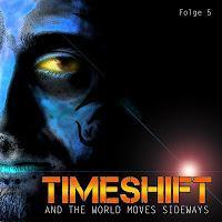 Hörspielrezension: TimeShift 5 - And The World Moves Sideways (Blackdays)