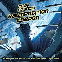 Rezension: Mark Brandis - Raumposition Oberon (Folgenreich/Interplanar)