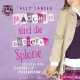 Ally Carter: Gallagher Girls 02 - Mädchen sind die besseren Spione