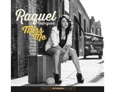 Raquel Rodriguez - Miss Me