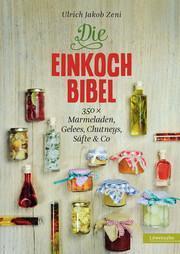 Die Einkoch Bibel - ein Buch von Ulrich Jakob Zeni