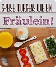 {Blogevent} Speise morgens wie ein ... Fräulein!