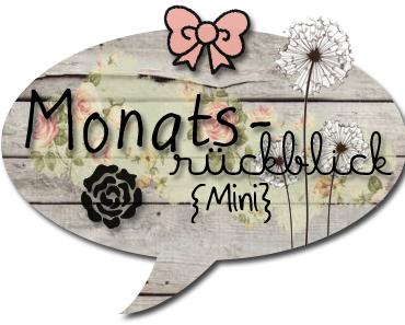 |Monatsrückblick Mini| August 2013